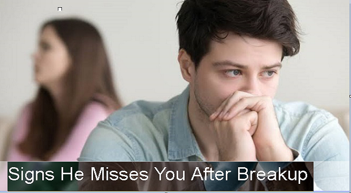 Signs He Misses You After Breakup