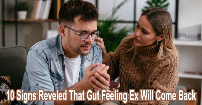 Gut Feeling Ex Will Come Back