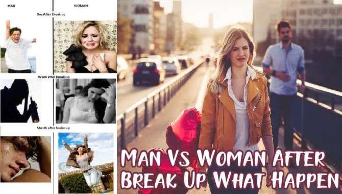 Man Vs Woman After Break Up