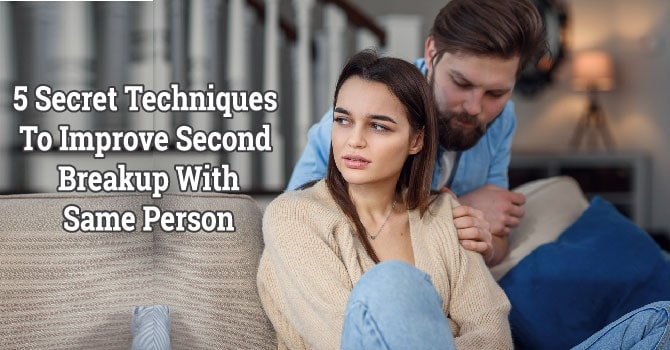 Second Breakup With Same Person