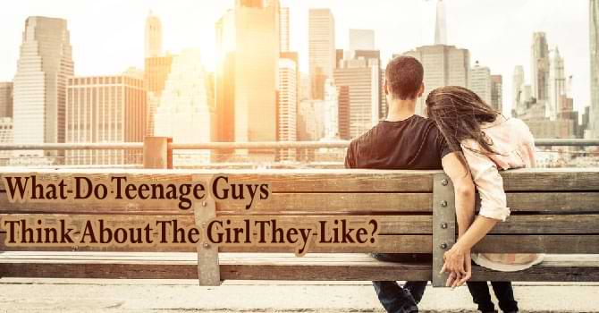 What Do Teenage Guys Think About The Girl They Like